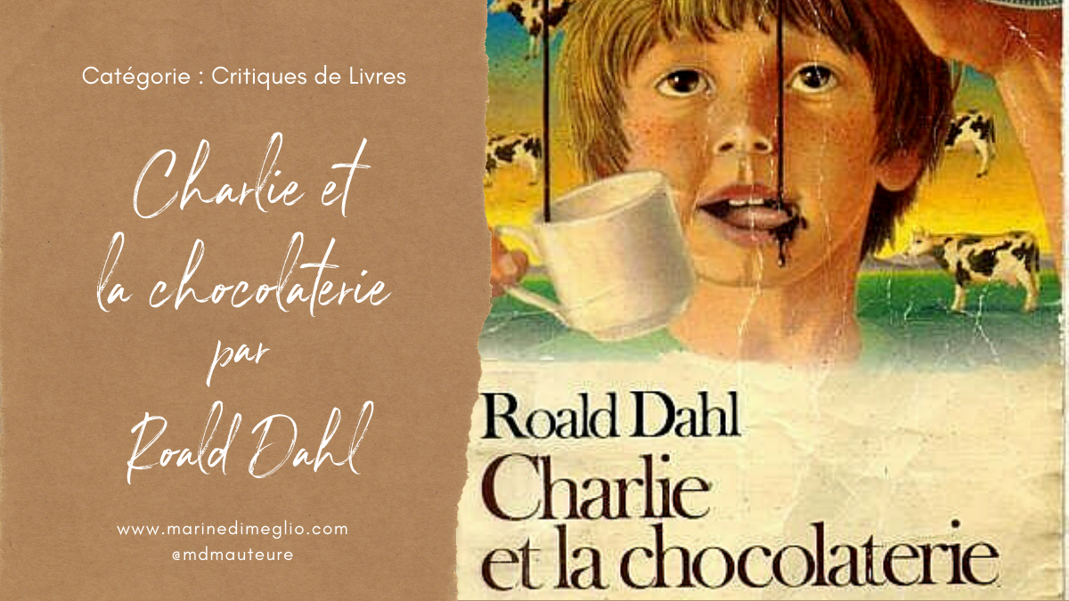 Critique de livre : Charlie et la chocolaterie – Marine Di Meglio – Auteure